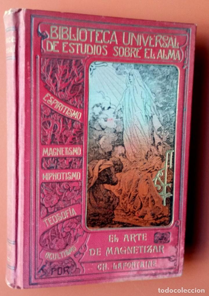 EL ARTE DE MAGNETIZAR - ESPIRITISMO - MAGNETISMO - HIPNOTISMO - TEOSOFÍA - OCULTISMO -CH. LAFONTAINE (Libros Antiguos, Raros y Curiosos - Parapsicología y Esoterismo)