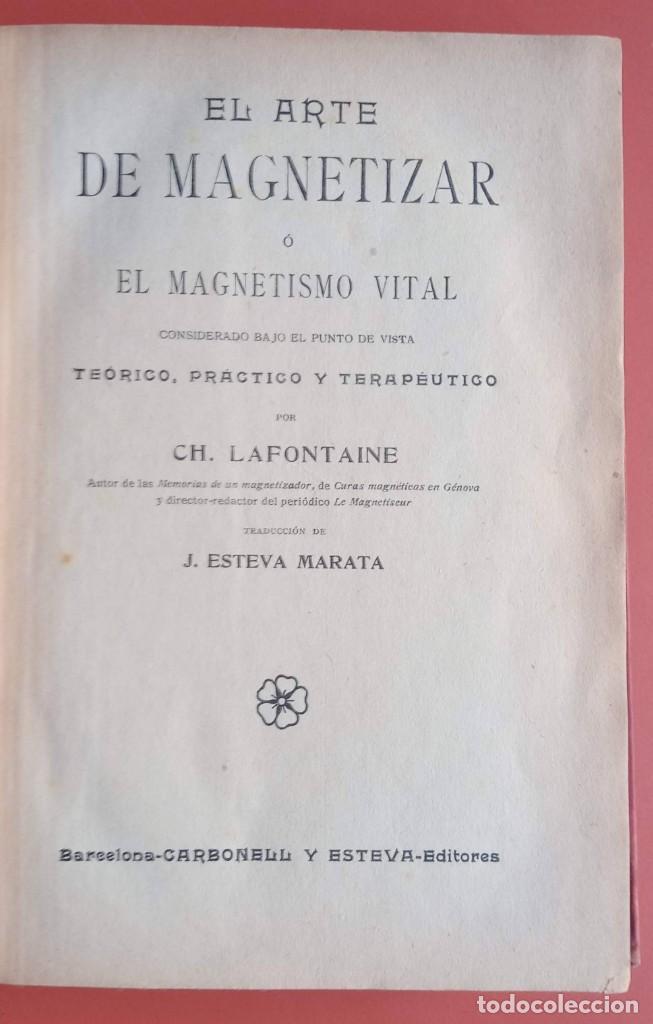 Libros antiguos: EL ARTE DE MAGNETIZAR - ESPIRITISMO - MAGNETISMO - HIPNOTISMO - TEOSOFÍA - OCULTISMO -CH. LAFONTAINE - Foto 3 - 215500641