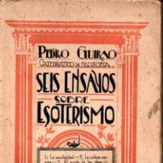 Libros antiguos: PEDRO GUIRAO : SEIS ENSAYOS SOBRE ESOTERISMO (JASON, 1931). Lote 215776375