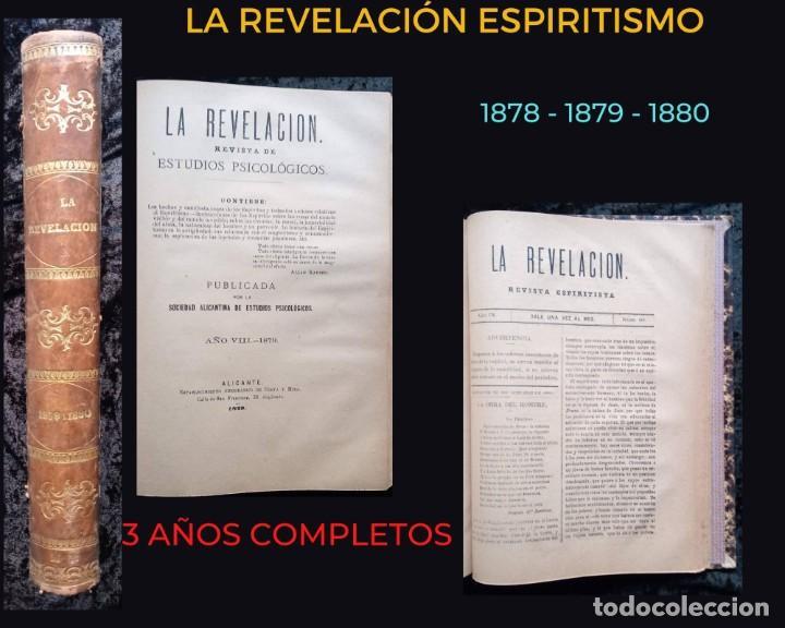 LA REVELACION - REVISTA ESPIRITISTA - 1878 - 1879 - 1880 - 3 AÑOS COMPLETOS (Libros Antiguos, Raros y Curiosos - Parapsicología y Esoterismo)