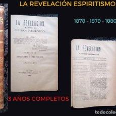 Libros antiguos: LA REVELACION - REVISTA ESPIRITISTA - 1878 - 1879 - 1880 - 3 AÑOS COMPLETOS. Lote 215831236