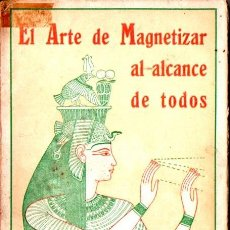 Libros antiguos: DAVID PERRY : EL ARTE DE MAGNETIZAR AL ALCANCE DE TODOS (PONS, C. 1920). Lote 216024006