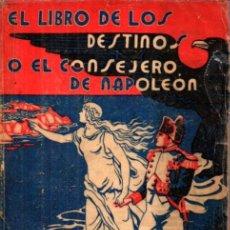 Libros antiguos: EL LIBRO DE LOS DESTINOS O EL CONSEJERO DE NAPOLEÓN (BAUZÁ, S. F. ) INCLUYE LA TABLA DE JEROGLÍFICOS. Lote 216441871