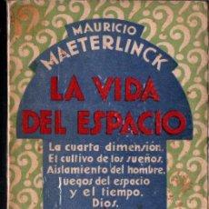 Libros antiguos: MAETERLINCK : LA VIDA DEL ESPACIO (M. AGUILAR). Lote 216704460