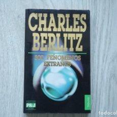 Libros antiguos: 300 FENÓMENOS EXTRAÑOS (CHARLES BERLITZ) EDITORIAL PLAZA & JANÉS. Lote 218036337