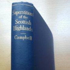 Libros antiguos: CAMPBELL SUPERSTITIONS OF HIGHLANDS AND SCOTLAND 1900 HADAS DIABLO MAGIA ESCOCIA. Lote 218285247