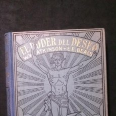 Libros antiguos: EL PODER DEL DESEO-NUESTRAS FUERZAS ENERGÉTICAS-WILLIAM W. ATKINSON-EDWARD E. BEALS-AÑOS 20. Lote 218324118