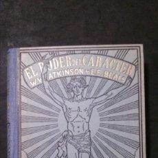 Libros antiguos: EL PODER DEL CARACTER-WILLIAM W. ATKINSON-EDWARD E. BEALS-AÑOS 20-ANTONIO ROCH EDITOR. Lote 218324568