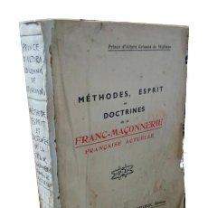 Libros antiguos: MÉTHODES, ESPRIT ET DOCTRINES DE LA FRANC-MAÇONNERIE FRANÇAISE ACTUELLE. Lote 218365678