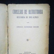 Libros antiguos: CONSEJOS DE ULTRATUMBA POR AMALIA DOMINGO SOLER. 1910. Lote 218472091