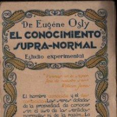 Libros antiguos: EUGENE OSTY : EL CONOCIMIENTO SUPRA NORMAL (AGUILAR, S.F.) PRIMERA EDICIÓN EN ESPAÑOL. Lote 218730161
