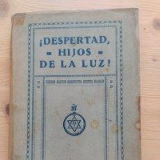Libros antiguos: ¡DESPERTAD HIJOS DE LA LUZ! - ED. TEOSÓFICA 1924 - ESOTERISMO. Lote 221441255