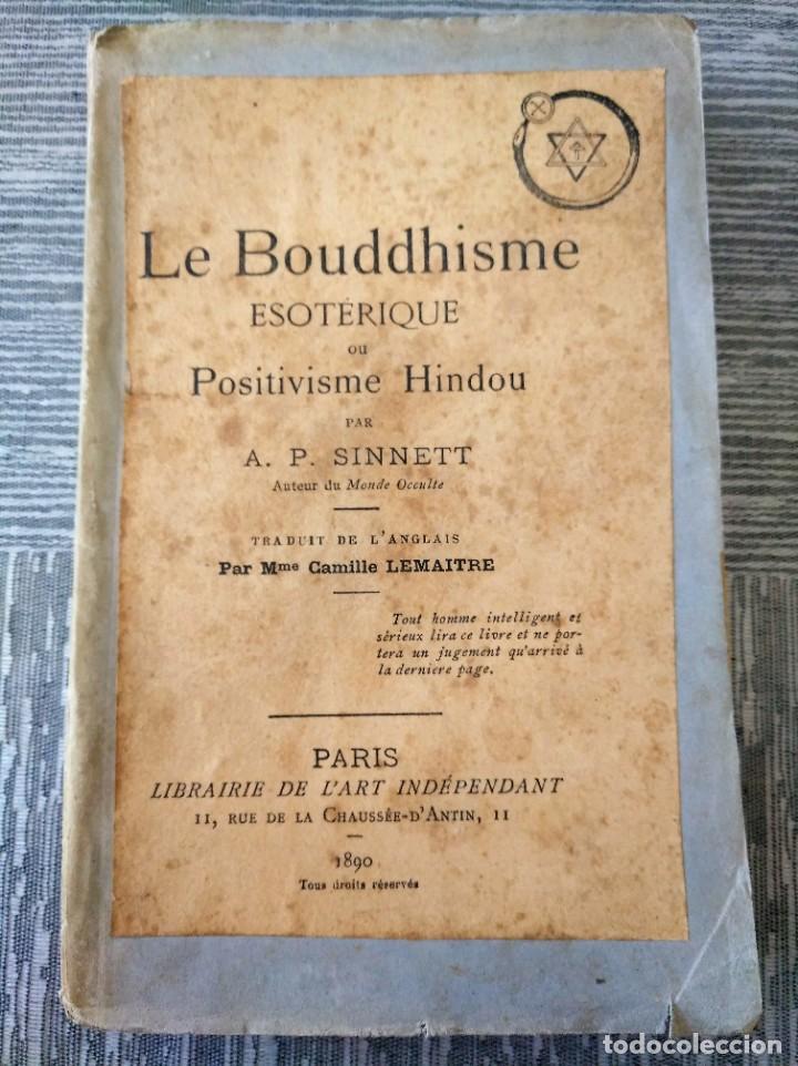 MUY RARO: EL BUDISMO ESOTÉRICO O EL POSITIVISMO HINDÚ (PARIS, 1890) (Libros Antiguos, Raros y Curiosos - Parapsicología y Esoterismo)