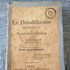 Libros antiguos: MUY RARO: EL BUDISMO ESOTÉRICO O EL POSITIVISMO HINDÚ (PARIS, 1890). Lote 221443401