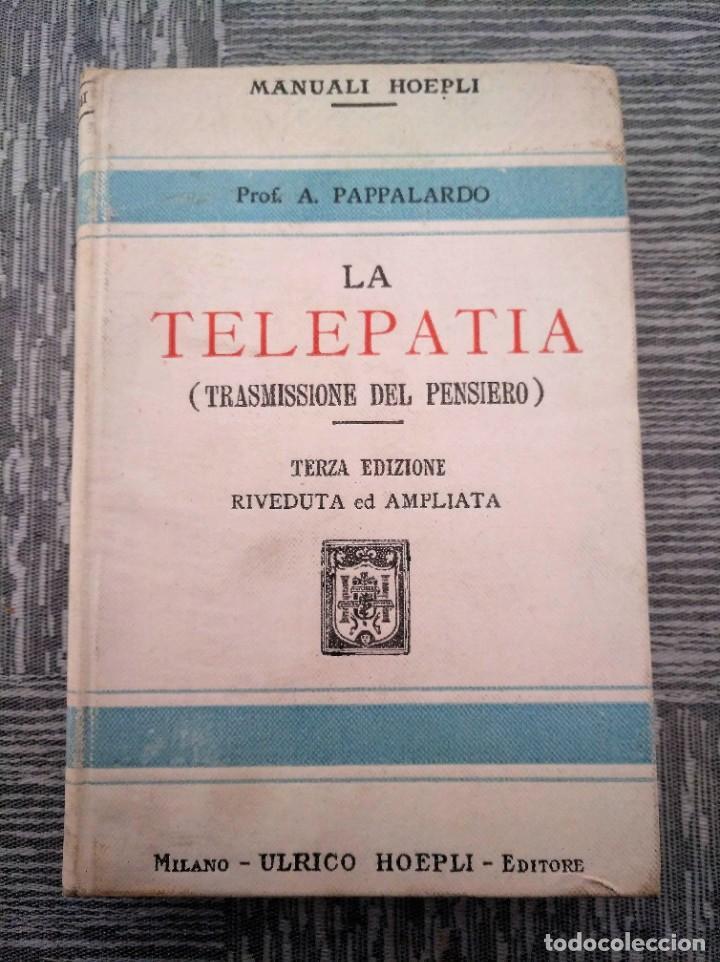 LA TELEPATÍA (1912) - PROF. ARMANDO PAPPALARDO (Libros Antiguos, Raros y Curiosos - Parapsicología y Esoterismo)