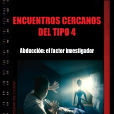 Libros antiguos: ENCUENTROS CERCANOS DEL TIPO 4. ABDUCCION:EL FACTOR INVESTIGADOR.CUADERNO DE CAMPO 6. MANU CARBALLAL. Lote 221749941