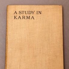 Libros antiguos: ANNIE BESANT : A STUDY IN KARMA - MADRÁS , INDIA - SIN FECHA ( 1909 ). Lote 222560685