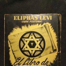 Livres anciens: ELIPHAS LEVI. EL LIBRO DE LOS SABIOS (OBRA PÓSTUMA). MÉXICO D.F. [S.D., 1950 H.].. Lote 222447977