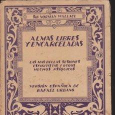 Livros antigos: ALMAS LIBRES Y ENCARCELADAS POR SIR NORMAN WALLACE. Lote 223058190