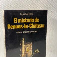 Libri antichi: EL MISTERIO DE RENNES -LE- CHATEAU CÁTAROS , TEMPLARIOS Y MASONES ··· GÉRARD DE SÉDE ·· ED. ;MARTIN. Lote 223492417