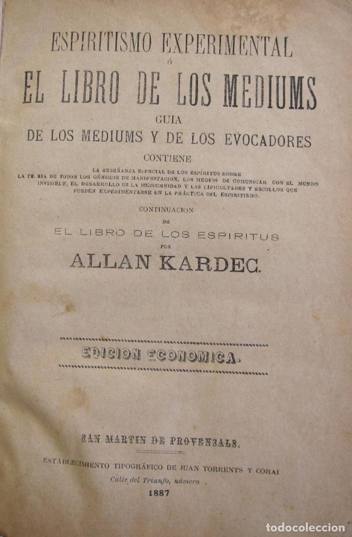 ALLAN KARDEC. ESPIRITISMO EXPERIMENTAL O EL LIBRO DE LOS MEDIUMS. 1887 (Libros Antiguos, Raros y Curiosos - Parapsicología y Esoterismo)