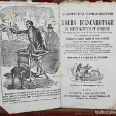 Libros antiguos: COLLECTION DES TOURS D'ESCAMOTAGE. VV.AA. LIB. LE BAILLY. FRANCIA. SIN FECHA.. Lote 224305761