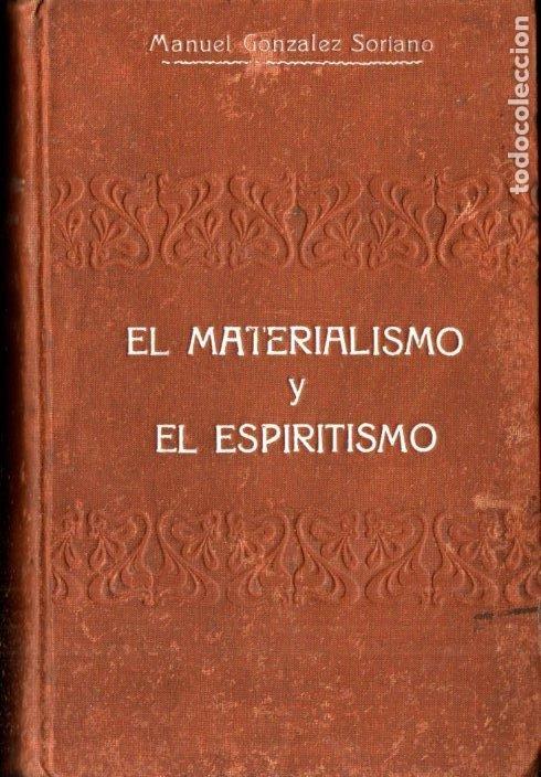 M. GONZÁLEZ SORIANO : MATERIALISMO Y ESPIRITISMO (MAUCCI) DOS TOMOS EN UN VOLUMEN (Libros Antiguos, Raros y Curiosos - Parapsicología y Esoterismo)