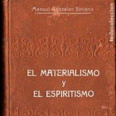Libros antiguos: M. GONZÁLEZ SORIANO : MATERIALISMO Y ESPIRITISMO (MAUCCI) DOS TOMOS EN UN VOLUMEN. Lote 224563048
