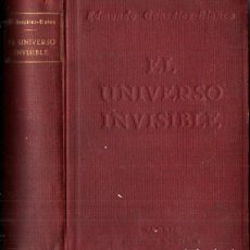 Libros antiguos: EDMUNDO GONZÁLEZ BLANCO : EL UNIVERSO INVISIBLE (MUNDO LATINO, 1929) ESPIRITISMO. Lote 224752950