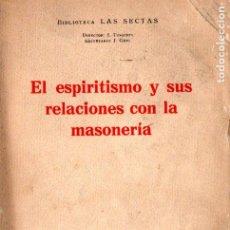 Livres anciens: SERRA DE MARTÍNEZ : EL ESPIRITISMO Y SUS RELACIONES CON LA MASONERÍA (VILAMALA, 1934). Lote 224754801