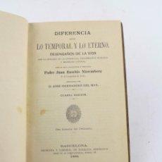 Libros antiguos: DIFERENCIA ENTRE LO TEMPORAL Y LO ETERNO, 1891, JUAN EUSEBIO NIEREMBERG, IMP. SUBIRANA, BARCELONA.. Lote 224856778