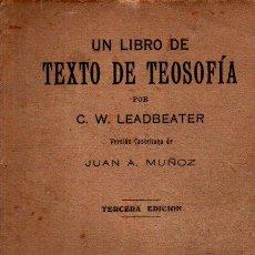 Libros antiguos: LEADBEATER : TEXTO DE TEOSOFÍA (MÉXICO, C. 1920). Lote 224947032