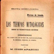 Libros antiguos: MOREAU DE JONNÉS : LOS TIEMPOS MITOLÓGICOS - COSMOGONÍAS (JORRO, 1910). Lote 224947062