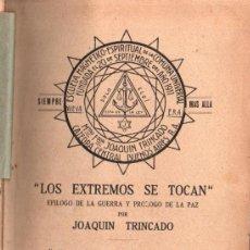 Libros antiguos: JOAQUIN TRINCADO : LOS EXTREMOS SE TOCAN (1930). Lote 224970755