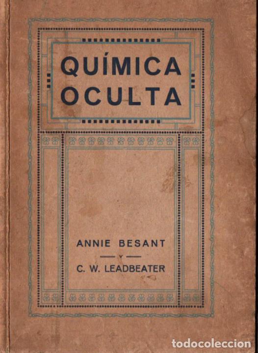 BESANT Y LEADBEATER , QUÍMICA OCULTA (MAYNADÉ, 1920) DEDICATORIA DEL TRADUCTOR CLIMENT TERRER (Libros Antiguos, Raros y Curiosos - Parapsicología y Esoterismo)