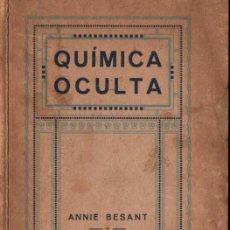 Libros antiguos: BESANT Y LEADBEATER , QUÍMICA OCULTA (MAYNADÉ, 1920) DEDICATORIA DEL TRADUCTOR CLIMENT TERRER. Lote 225027905