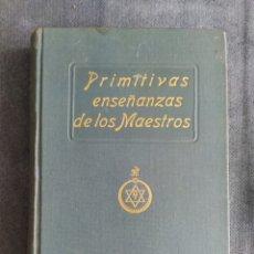 Libri antichi: PRIMITIVAS ENSEÑANZAS DE LOS MAESTROS - 1925 - ED. TEOSÓFICA - C. JINARAJADASA. Lote 225096960