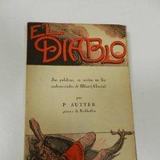 Libros antiguos: EL DIABLO, P SUTTER SUS PALABRAS, SU ACCIÓN EN LOS ENDEMONIADOS DE ILFURT (ALSACIA) BARCELONA 1925. Lote 242430130