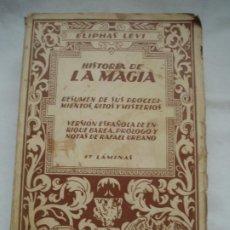 Libri antichi: ELIPHAS LÉVI. HISTORIA DE LA MAGIA. 1922. Lote 225635815