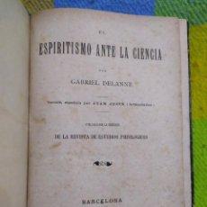 Libros antiguos: 1886. EL ESPIRITISMO ANTE LA CIENCIA. GABRIEL DELANNE. RARO.. Lote 226036480