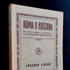 Livres anciens: AÑO 1929 - ESOTERISMO, ORIENTALISMO - RÂMA Y KRÎSHNA - LA INDIA Y LA INICIACIÓN BRAHMÁNICA - SCHURÉ. Lote 226807980