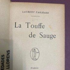 Libros antiguos: LAURENT TAILHADE. LA TOUFFE DE SAUGE. PARIS. DE LA PLUME. 1901.. Lote 227828770