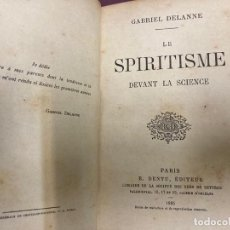 Libros antiguos: LE SPIRITISME DEVANT LA SCIENCE. GABRIEL DELANNE. PARIS, E. DENTU, 1885.. Lote 228249375
