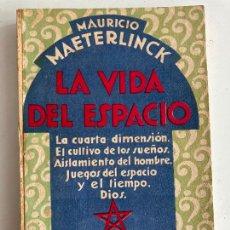 Libros antiguos: ¡OCASION! - LA VIDA DEL ESPACIO - MAURICIO MAETERLINCK - AGUILAR - SIN FECHAR. Lote 229991480