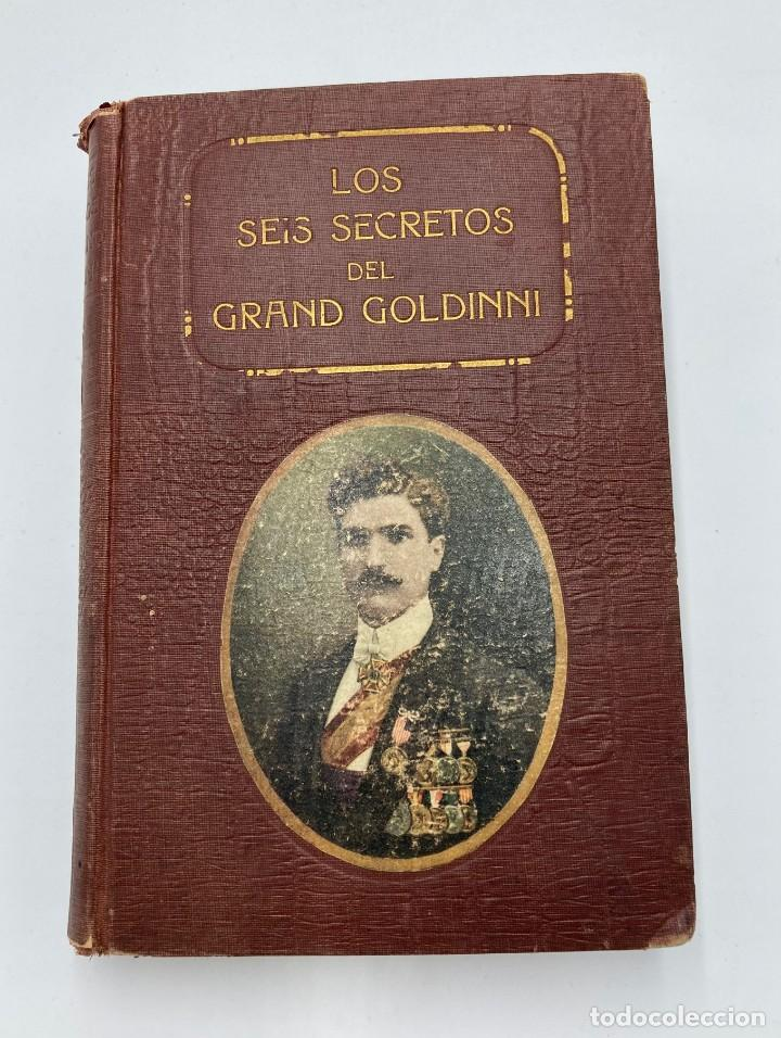 LOS SEIS SECRETOS DEL GRAND GOLDINNI (Libros Antiguos, Raros y Curiosos - Parapsicología y Esoterismo)