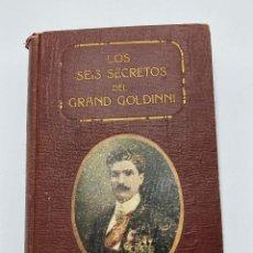 Libros antiguos: LOS SEIS SECRETOS DEL GRAND GOLDINI. Lote 230215935
