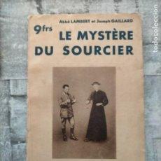 Libros antiguos: LE MYSTERE DU SOURCIER LAMBERT ABBE, GAILLARD JOSEPH EDITORIAL: GALLIMARD, 1931 188 PAGES. ILLUSTRÉ. Lote 230224695