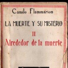 Libros antiguos: FLAMMARION :LA MUERTE Y SU MISTERIO II - ALREDEDOR DE LA MUERTE (AGUILAR, 1921) INTONSO. Lote 230410840