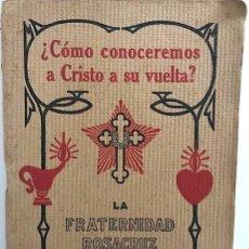 Libros antiguos: HEINDEL, MAX. ¿CÓMO CONOCEREMOS A CRISTO A SU VUELTA?: CRISTIANISMO ROSACRUZ. (1930). Lote 230880280