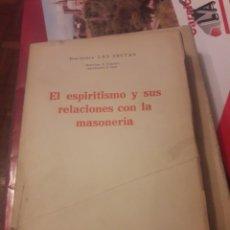 Libros antiguos: EL ESPIRITISMO Y LA MASONERÍA LIBRO INTONSON DE 1934. Lote 231560395